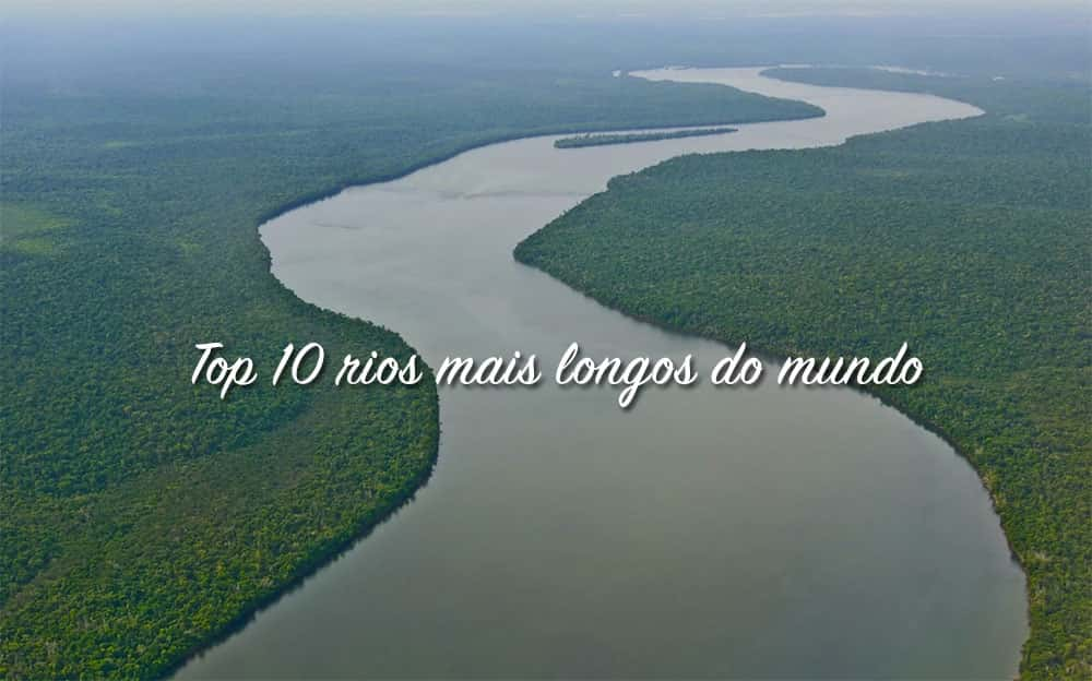 Img - Top 10 rios mais longos do mundo
