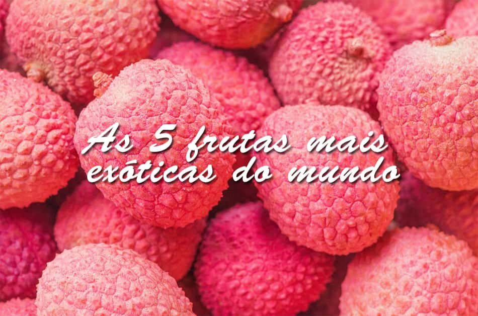 As 5 frutas mais exóticas do mundo